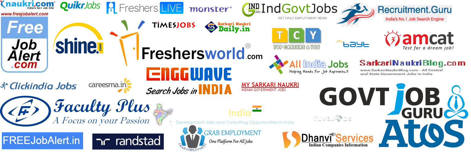 Naukri Freejobalert.com QuikerJobs Glassdoor.co.in Shine Fresherslive Monsterindia Indeed Freshersworld TimeJobs iIndgovtjobs Recruitmentguru Tcyonline TechGig Myamcat GovtJobs.AllIndiaJobs.In Bayt ClickIndia Careesma.in Enggwave Facultyplus Sarkarinaukri MySarkariNaukri DevNetJobsIndia Govtjobguru YuvaJobs Freejobalert.in Atos.net Radstad Facultyon